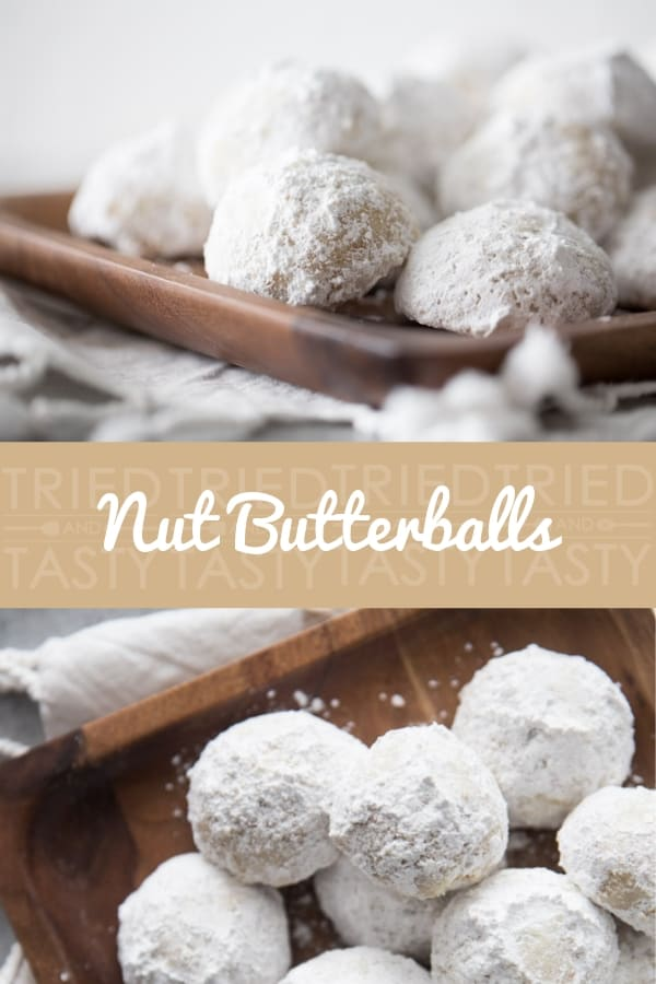 Nut Butterballs // Whether you call them Mexican Wedding Cookies, Snowball Cookies or Nut Butterballs, one thing is for sure they are delicious. A buttery shortbread-type cookie filled with your favorite chopped nuts and covered in a sweet powdered sugar coating! | Tried and Tasty #butterballcookies #nutbutterballs #mexicanweddingcookies #pecansnowballs