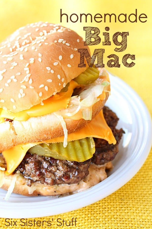 Homemade Big Mac Recipe // Six Sisters Stuff