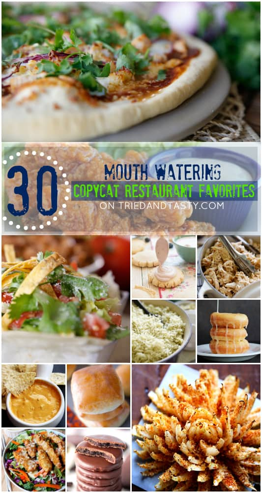 30 Mouth Watering Copycat Recipes // Tried and Tasty